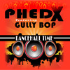 Dancehall Time Remix - Phed X Feat Gully Bop [Phed X Music / VPAL Music 2015]