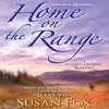 Home On The Range by Susan Fox, Narrated by Kate Udall