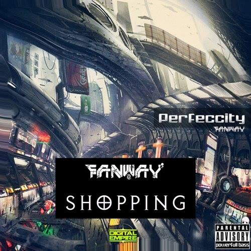 Fanway - Shopping ♦Perfeccity EP♦