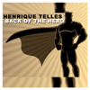 Henrique Telles - Back Of The Hero (Original Mix) [FREE DOWNLOAD]