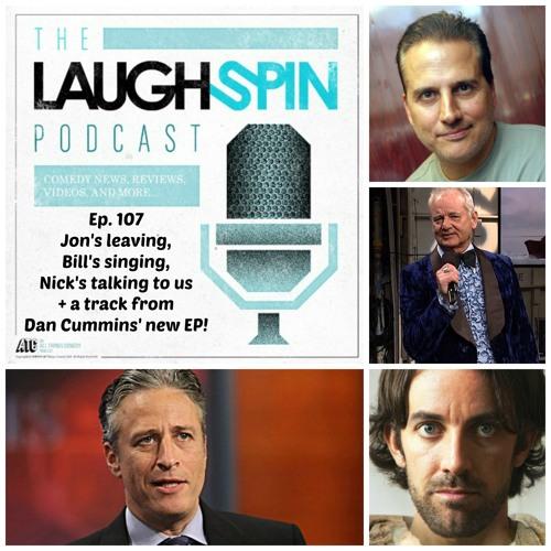 Ep 107 - Jon Stewart's leaving, SNL celebrates, Dan Cummins' new album!
