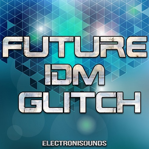 Electronisounds - Future IDM Glitch [LOOPS]