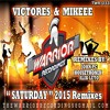 Victores & Mikeee - Saturday 2015 (Alik Leto Remix) [The Warrior Recordings] OUT NOW