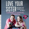 Love Your Sister, written and narrated by Connie & Samuel Johnson