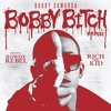 Bobby Shmurda ft Rowdy Rebel x Rich the Kid -Bobby Bitch (Remix)
