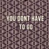 Download You Don't Have To Go Mp3