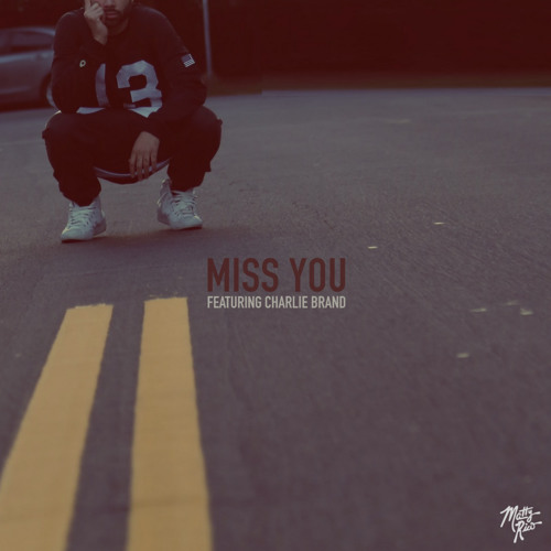 Miss You (feat. Charlie Brand)