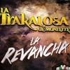 La Revancha - La Trakalosa de Monterrey (2015)