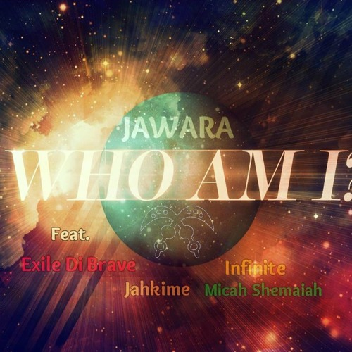 WHO AM I? ft Exile Di Brave, Jahkime, Infinite, Micah Shemaiah