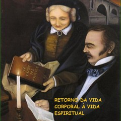 """UMA NOVA FILOSOFIA - """" Retorno da vida corporal à vida espiritual """" - Prog. 07 da série"""
