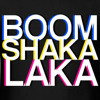 Boom Shakalaka!