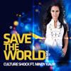 CULTURE SHOCK - SAVE THE WORLD - Ft. NINDY KAUR