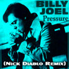 Billy Joel - Pressure (Nick Diablo Remix)