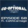 The Co-Optional Podcast Ep. 68 ft. CohhCarnage [strong language] - Feb 19, 2015