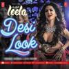 Desi Look - Full Audio  Song - Kanika Kapoor, Sunny Leone - Ek Paheli Leela
