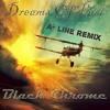 Black Chrome - Dreams Of Past (A-line Remix)