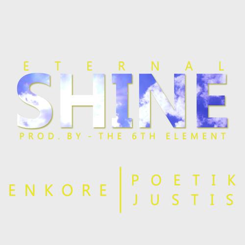 Enkore & Poetik Justis - Eternal Shine