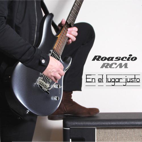 roascio RCM -In The Right Place (En el lugar justo) - Mix of Songs 02