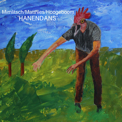 Hanendans I (Mimlitsch/Matthies/Hoogeboom)