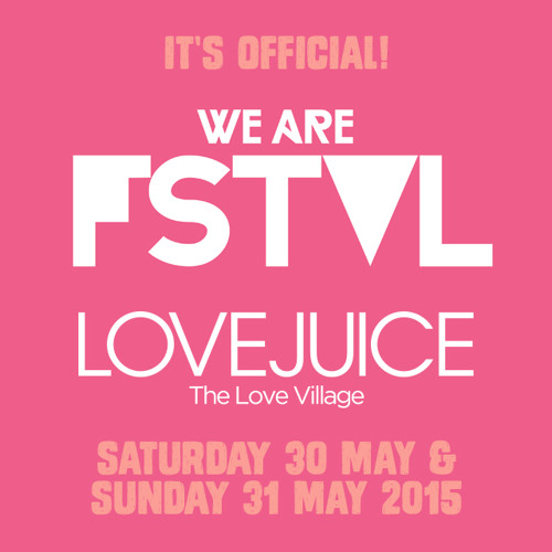 WE ARE LOVEJUICE MIX Vol 1: WE ARE FSTVL 2015