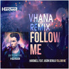 Hardwell ft Jason Derulo - Follow Me (Vhana Remix)*FREE DOWNLOAD IN 'BUY'*