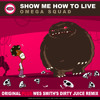 JRSR213 Show Me How To Live - (Wes Smiths Dirty Juice Remix) Omega Squad Original  [Clip]