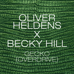 Oliver Heldens & Becky Hill - Gecko (Overdrive) (Matrix & Futurebound Remix)