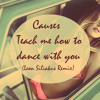 Teach Me How To Dance ( Leon Siliakus Remix )