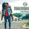 Yara Marinela - My Nigga [Prod @itsVaNNy_BeatZ ]