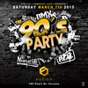 The 90s Party Saturday March 7th At Fiction