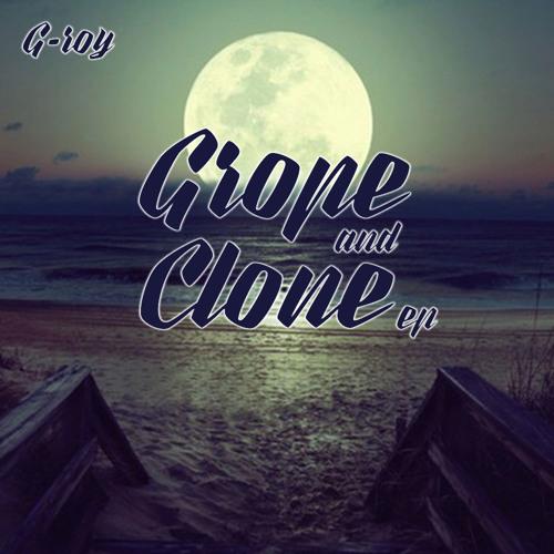Grope & Clone EP