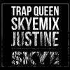 Trap Queen (SkyeMix) - Justine Skye