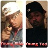 Young Slab N Young Ted-Catch us at (Where Tha Cash Be)
