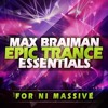 Max Braiman: Epic Trance Essentials For NI Massive - 128 Massive Sounds