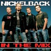 Nickelback In The Mix