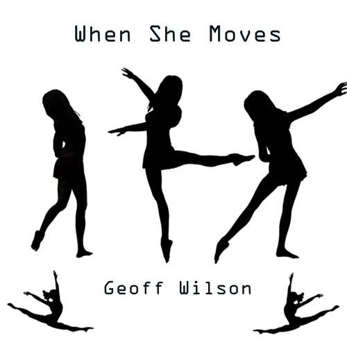 When She Moves - Geoff Wilson (Demo)