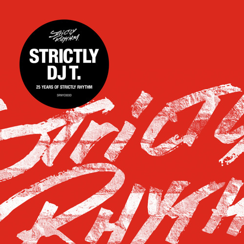 Strictly DJ T.  25 Years Of Strictly Rhythm