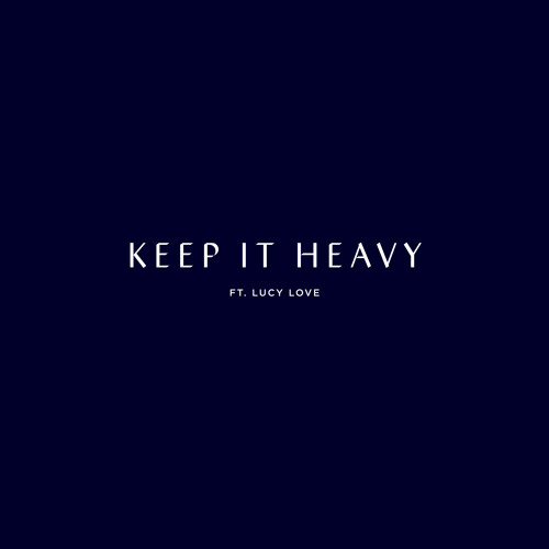 Keep it Heavy (feat. Lucy Love) [Radio Edit]