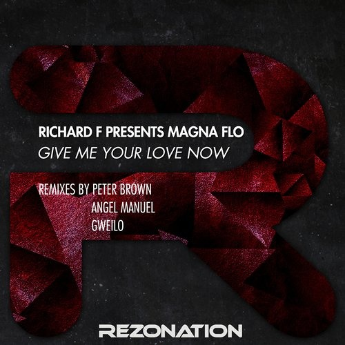 Richard F presents Magna Flo - Give Me Your Love Now (Angel Manuel's Gruv This Mix)
