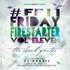 {FRIDAY - FIRESTARTER - VOL - 11}SOUL - FACTOR - MEGA - T-VOL2