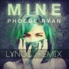 Phoebe Ryan - Mine (LYNOS remix)