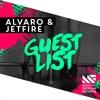 ALVARO & JETFIRE - Guest List (Available March 30)