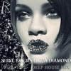 Rihanna - Diamonds (Shine Bright Deep House Mix V.2) - DJ Sergio V
