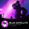 IndieDANCE || Blue Satellite - Just A Little Bit feat. Jhameel