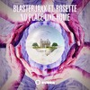 Blasterjaxx Ft. Rosette - No Place Like Home (Radio Edit)