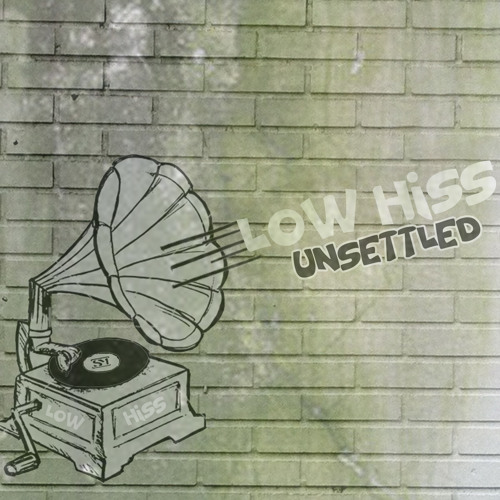Low Hiss - Unsettled (Pt. 1-2)