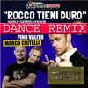 Rocco Tieni Duro - DANCE REMIX by Mazzotta&Gargiulo