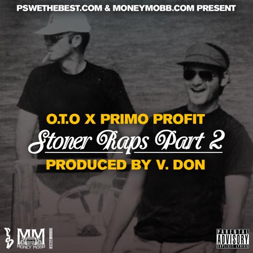 Primo Profit x O.T.O - Stoner Raps Pt. 2 (Prod By V-Don)