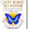 SHOW You Were Not Born To Suffer