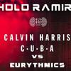 Eurythmics Vs C.U.B.A - Calvin Harris